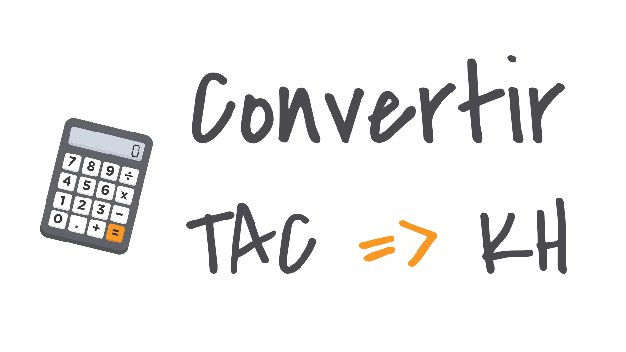 Conversion TAC et KH